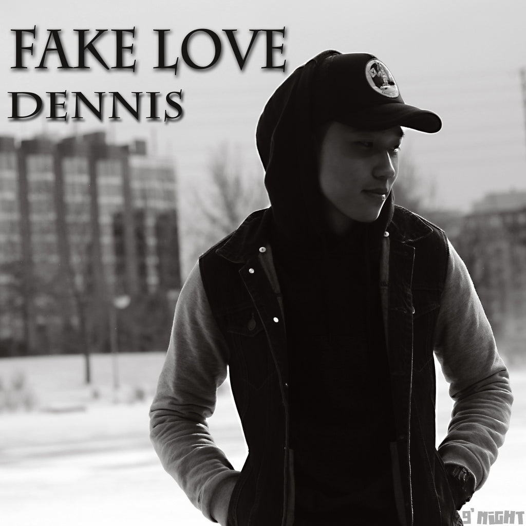Fake Love by Dennis (Single)