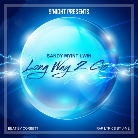 Long Way 2 Go by Sandy Myint Lwin (Single)