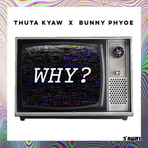Why? by Thuta Kyaw & Bunny Phyoe (Single)