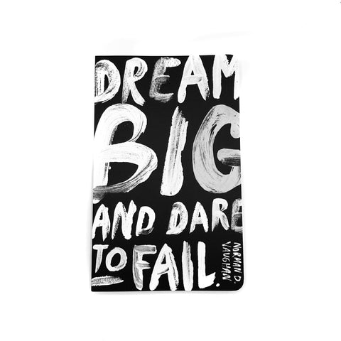 Dream Big and Dare to Fail Journal