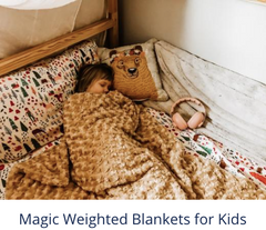 Magic Weighted Blankets for Kids