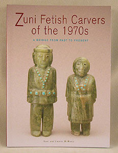 Zuni Fetish Carvers of the 1970s by Kent McManis