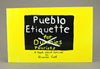 Pueblo Etiquette, A Book About Survival