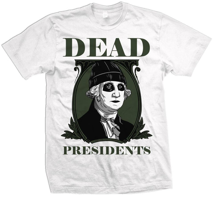 Dead Presidents - White T-Shirt
