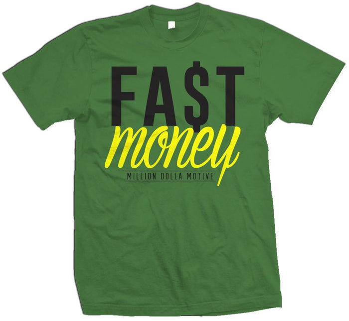 Fast Money - Kelly Green T-Shirt