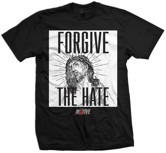 Forgive The Hate - Black T-Shirt