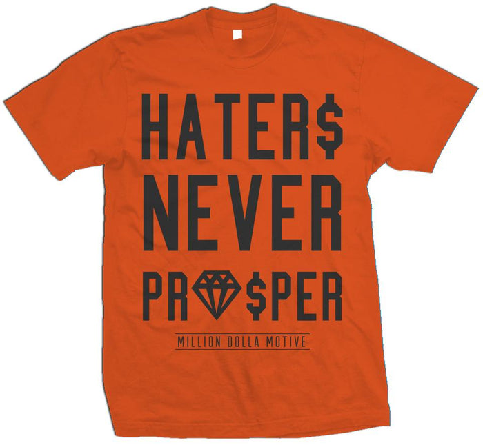 Haters Never Prosper - Orange T-Shirt