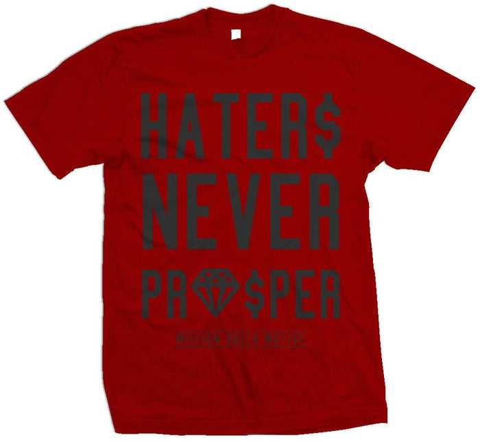 Haters Never Prosper - Red T-Shirt
