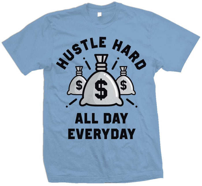 Hustle Hard All Day Everyday - University Blue T-Shirt