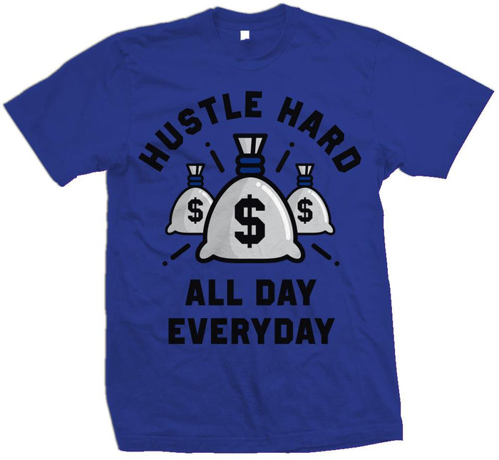 Hustle Hard All Day Everyday - Royal Blue T-Shirt