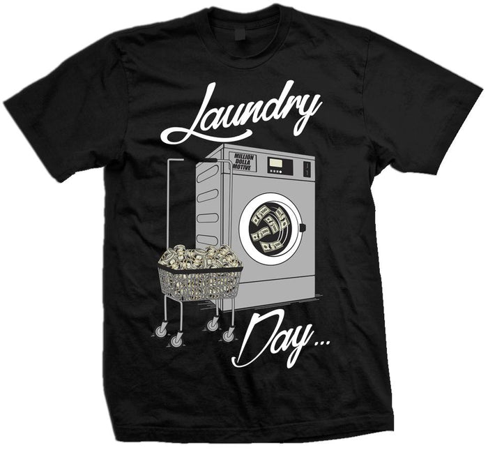 Laundry Day -  Black T-Shirt - Million Dolla Motive