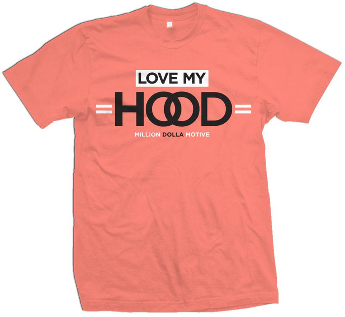 Love My Hood - Infrared Coral T-Shirt
