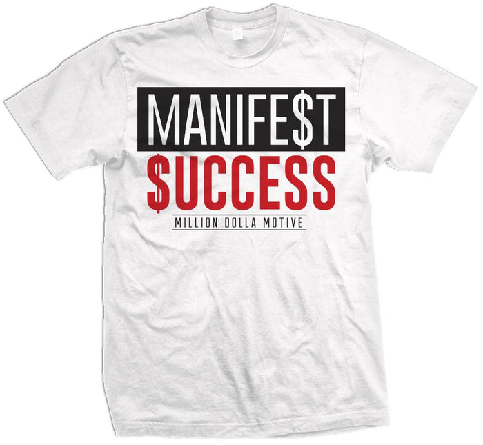 Manifest Success - White T-Shirt