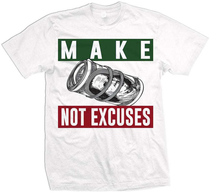 Make Money Not Excuses - Gorge Green/Varsity Red on White T-Shirt