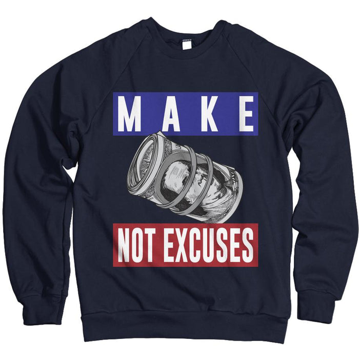 Make Money Not Excuses - Navy Blue Crewneck Sweatshirt