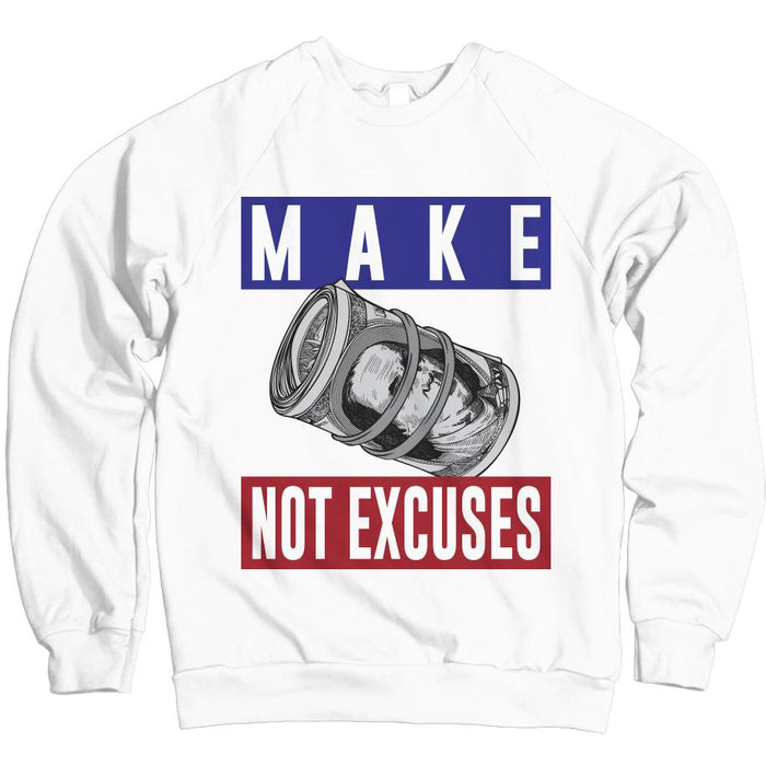 Make Money Not Excuses -  White Crewneck Sweatshirt - Million Dolla Motive