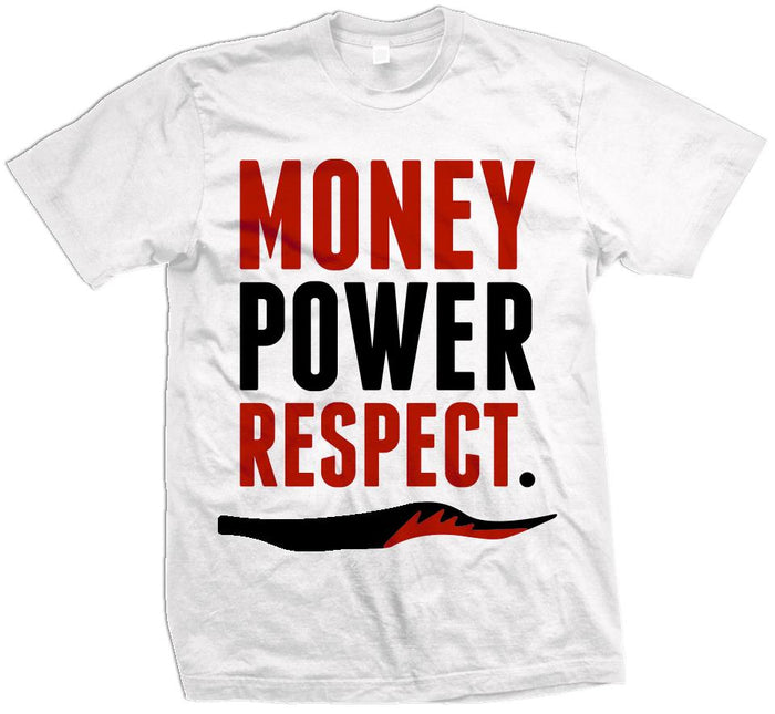 Money Power Respect - Fire Red on White T-Shirt