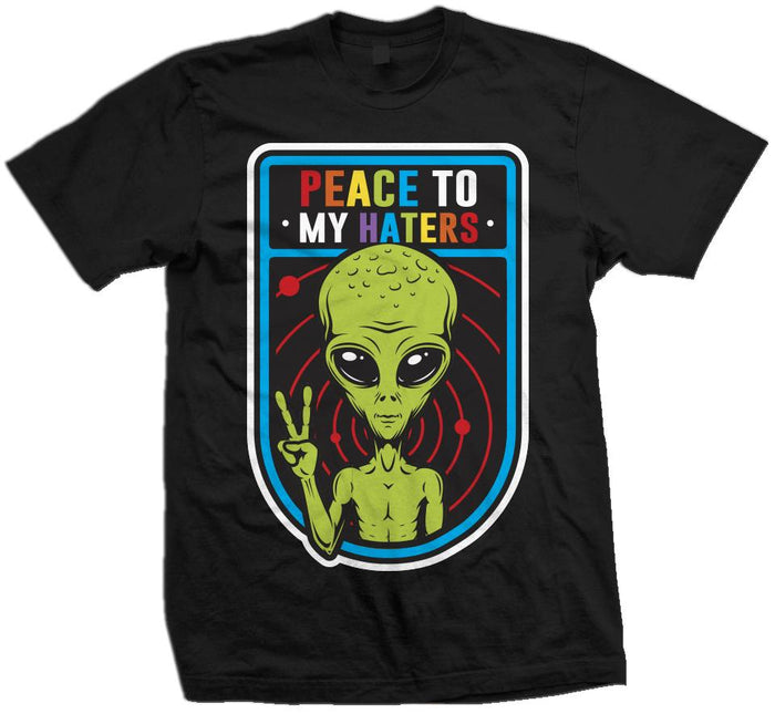 Peace to My Haters - Be True Multi-Color on Black T-Shirt