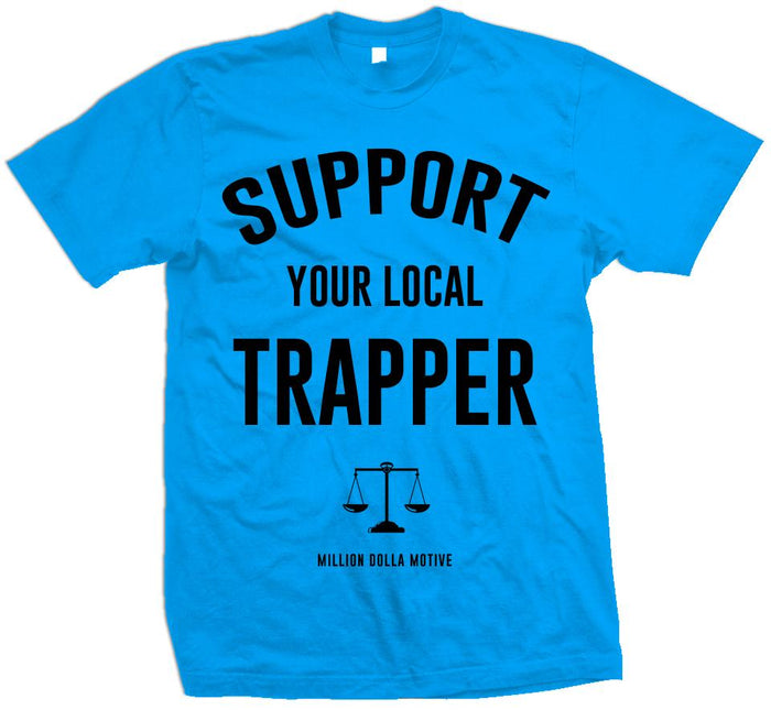 Support Your Local Trapper - Turquoise T-Shirt
