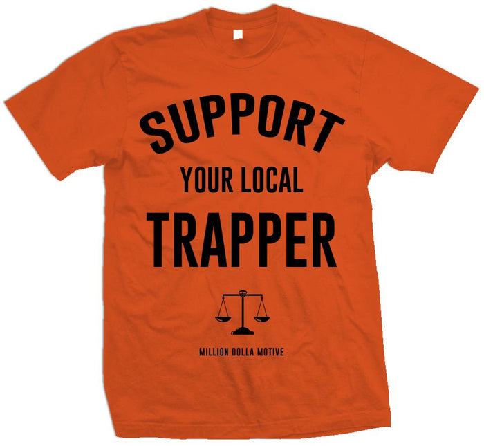 Support Your Local Trapper - Orange T-Shirt