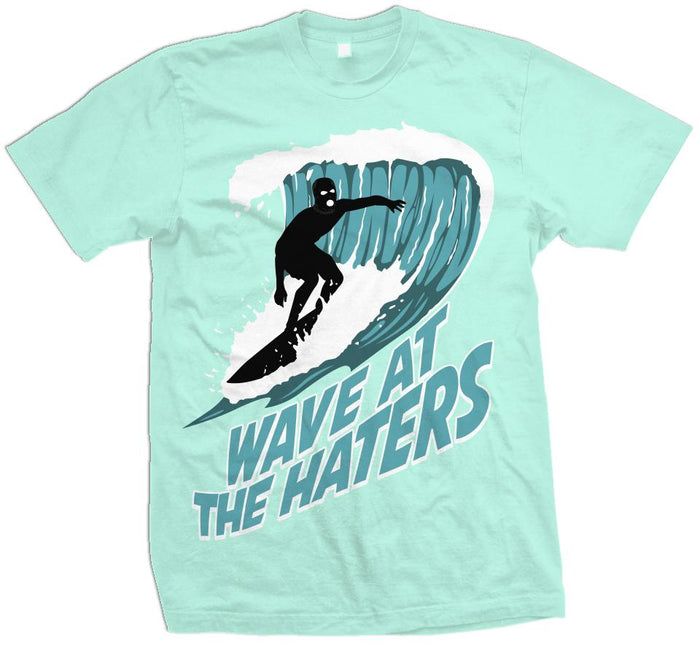 Wave At The Haters - Teal Tint T-Shirt