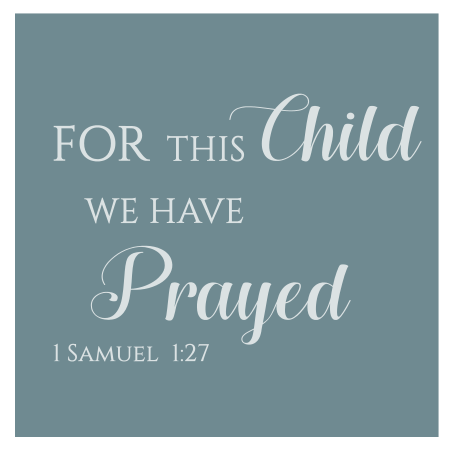 """For this Child We Have Prayed"" sign"