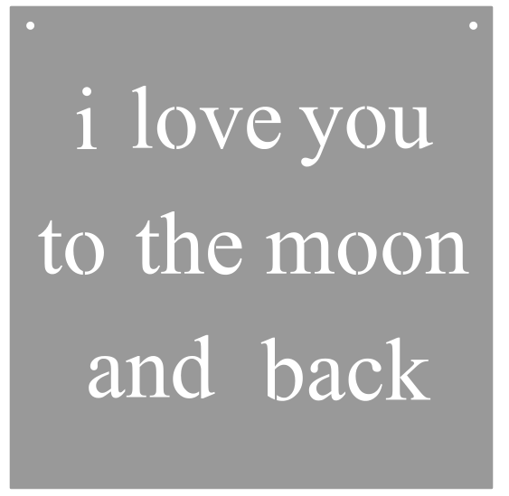"""I Love you to the Moon & Back"" Sign"