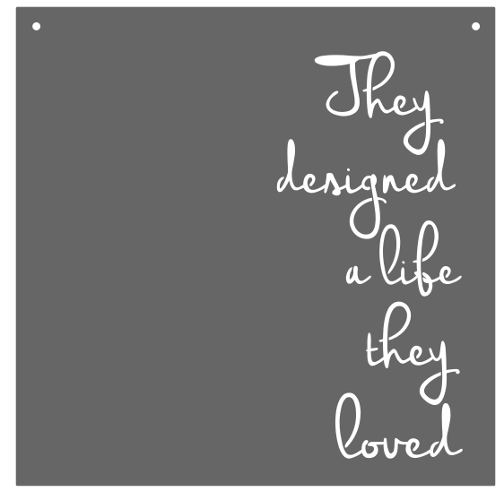 """They Designed A Life They Loved"""