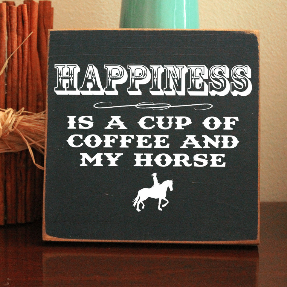 Limited Edition Coffee And My Horse Sign