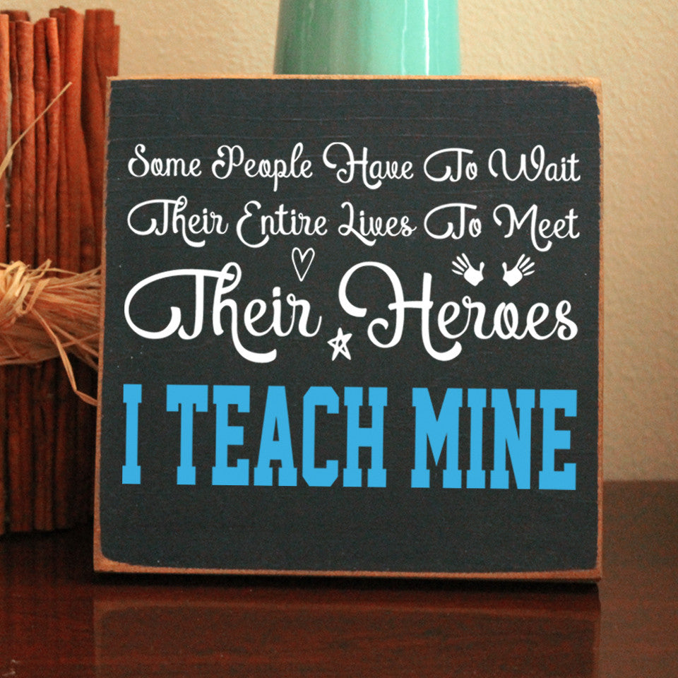 Limited Edition Special Ed I Teach Mine Sign