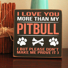 Limited Edition Pitbull I Love You Sign