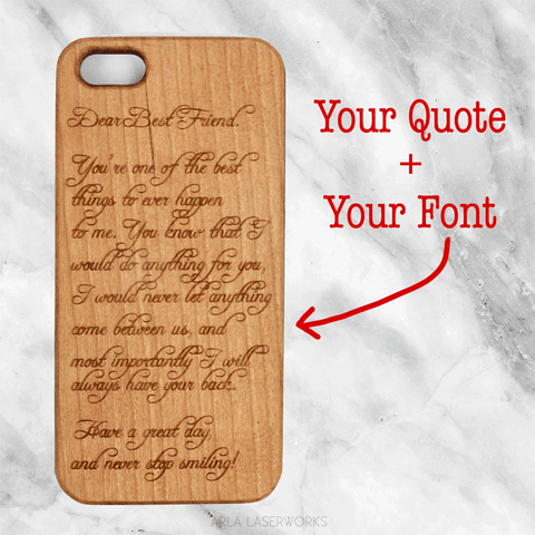 your custom quote engraved on a personalized wooden phone case by arla laserworks