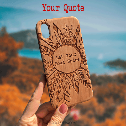 Boho Style feathers and Leaves with your custom quote. Personalized wooden phone case by arla laseworks