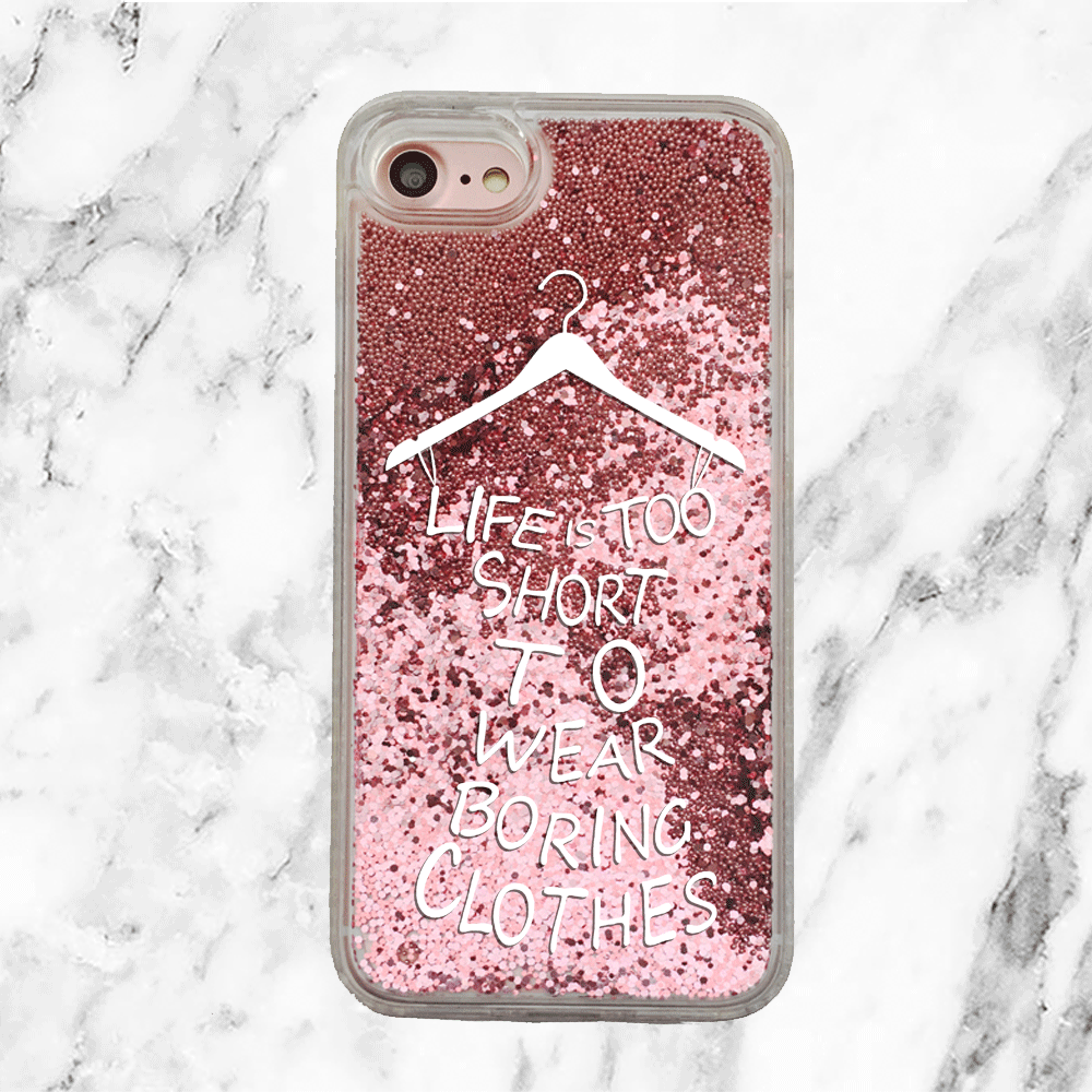 Life is Too Short to Wear Boring Clothes Pink Glitter Phone Case