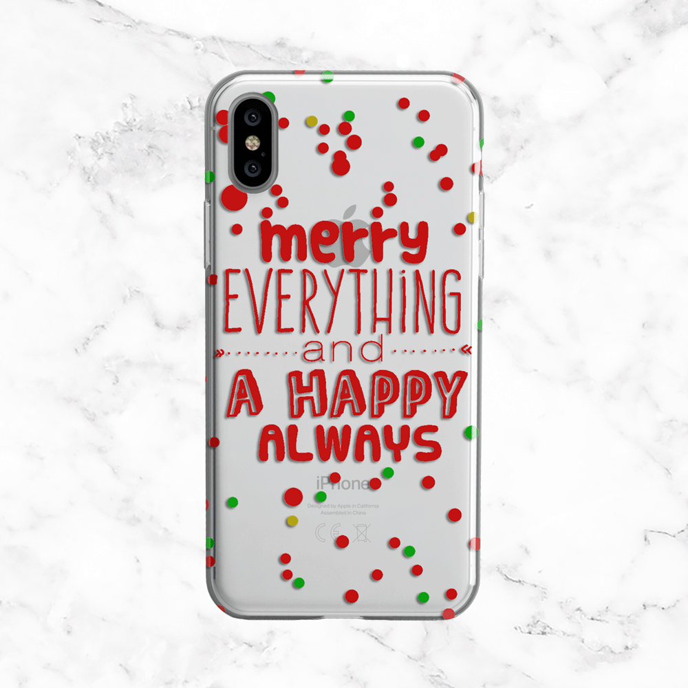 Merry Everything and Happy Always- Festive Clear TPU Phone Case