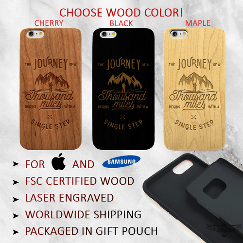 The Journey of a Thousand Miles Begins with a Single Step Wood Phone Case - iPhone and Galaxy Quote Case