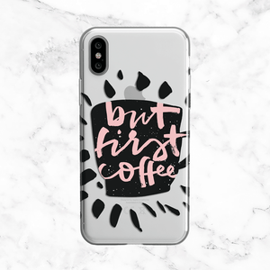 But First Coffee - Clear Phone Case