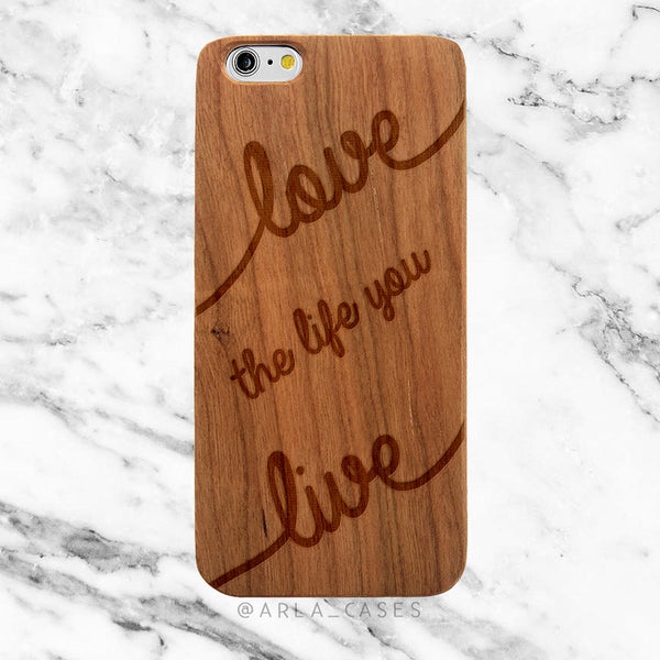 Love the Life You Live on Wood iPhone Case