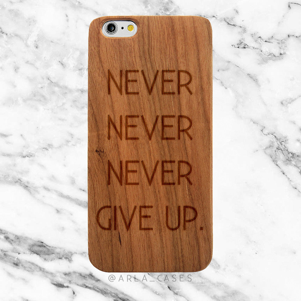 Never Give Up on Wood iPhone Case