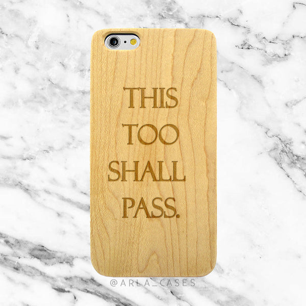 This Too Shall Pass on Wood iPhone Case