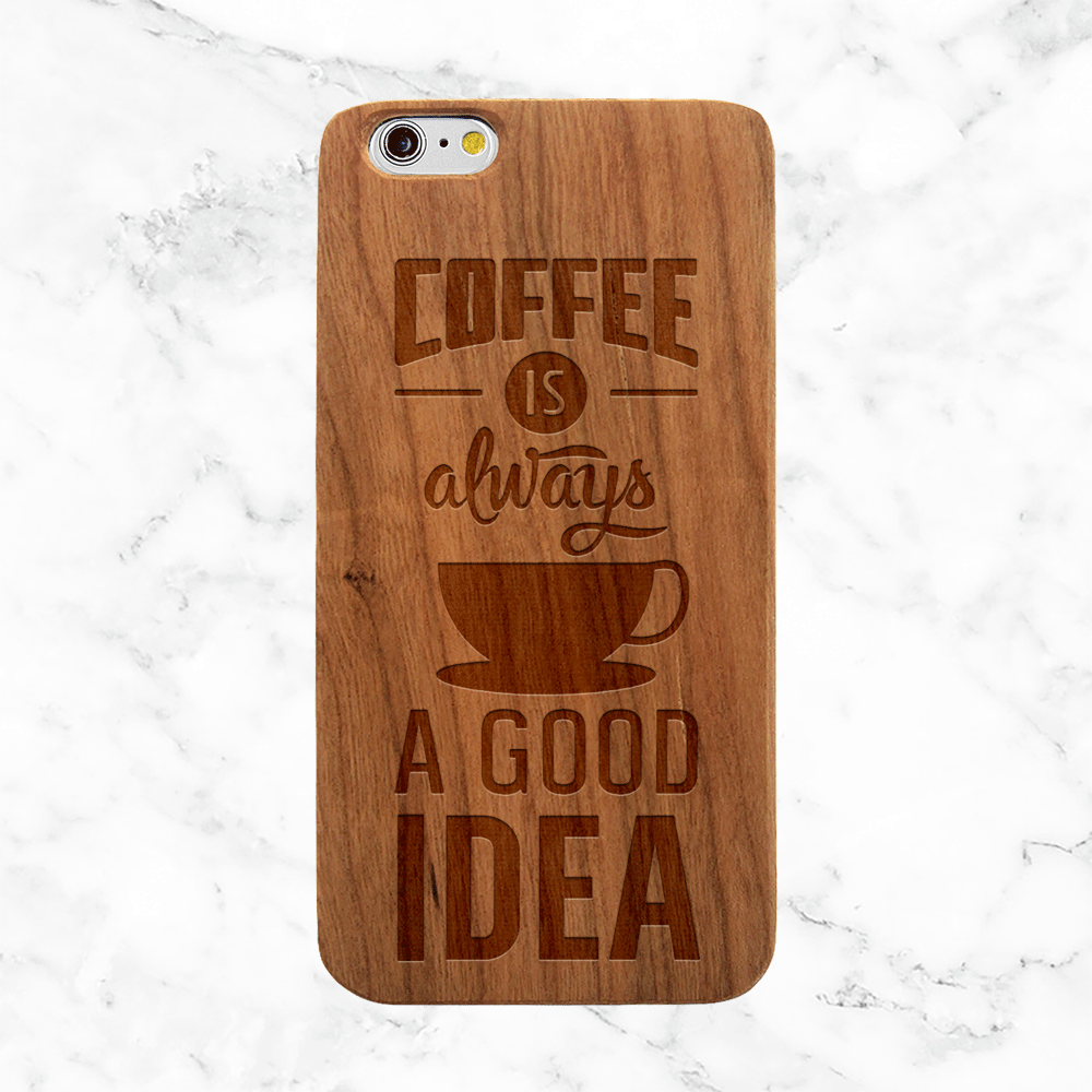 Coffee Is Always a Good Idea Wooden iPhone Case