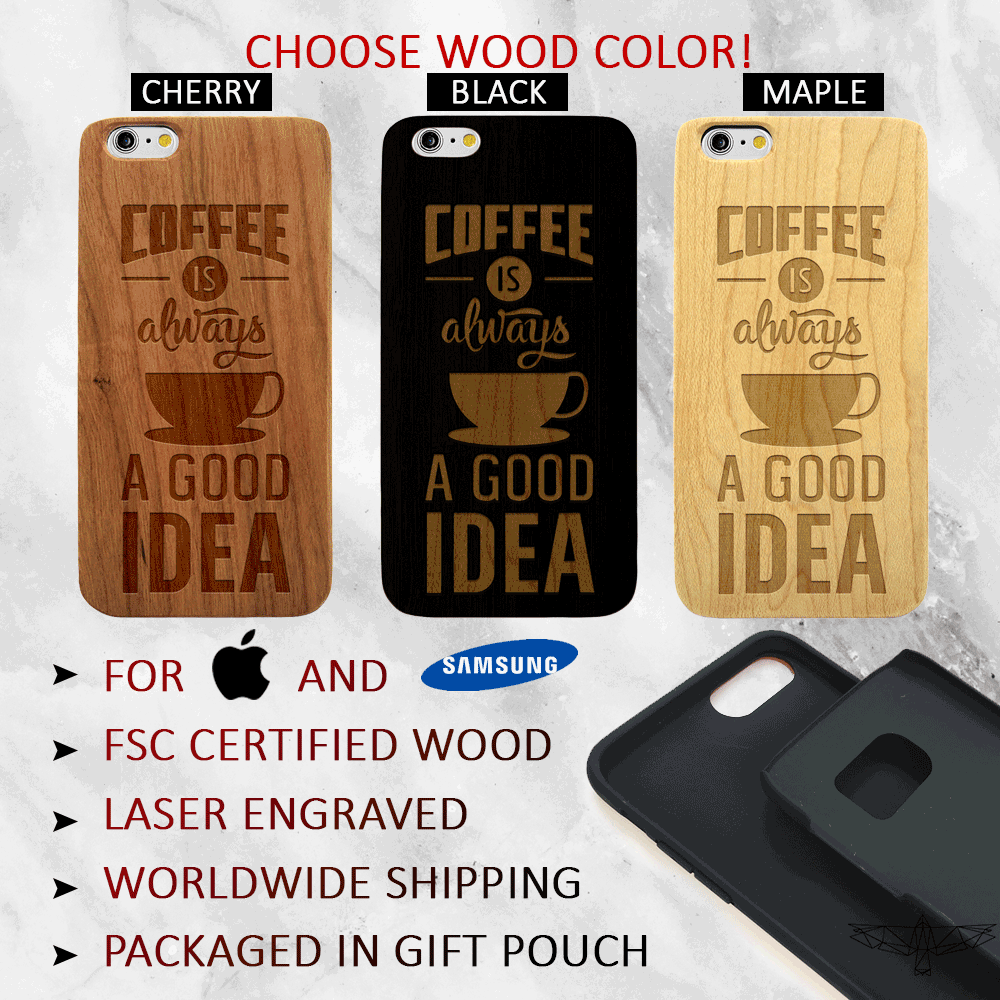 Coffee is Always a Good Idea - Wood Phone Case