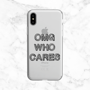OMG Who Cares Quote - Clear TPU Phone Case