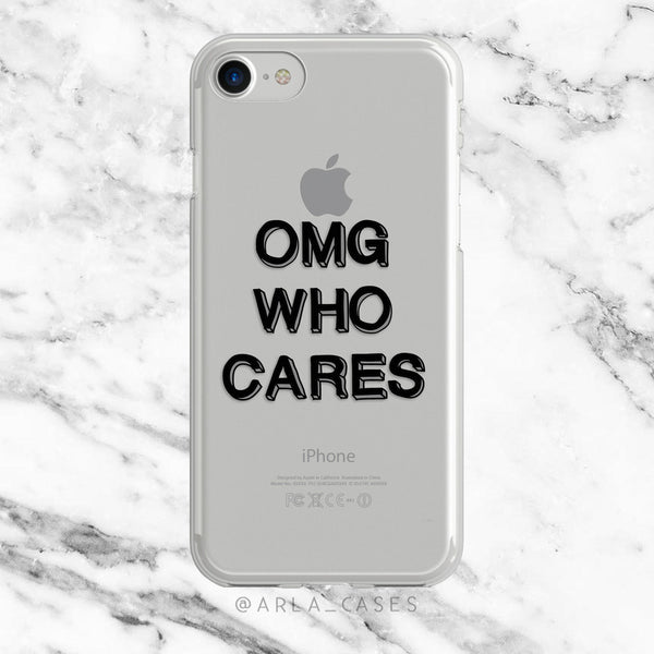 OMG Who Cares on Clear Printed iPhone Case
