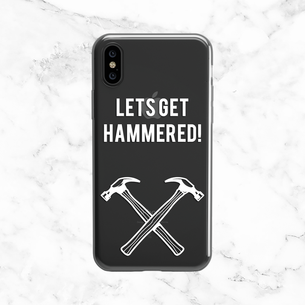 Let's Get Hammered - Clear TPU Case