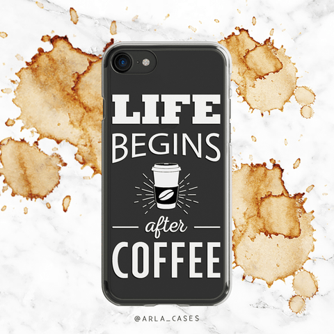 Coffee Quote Clear iPhone and Galaxy Case