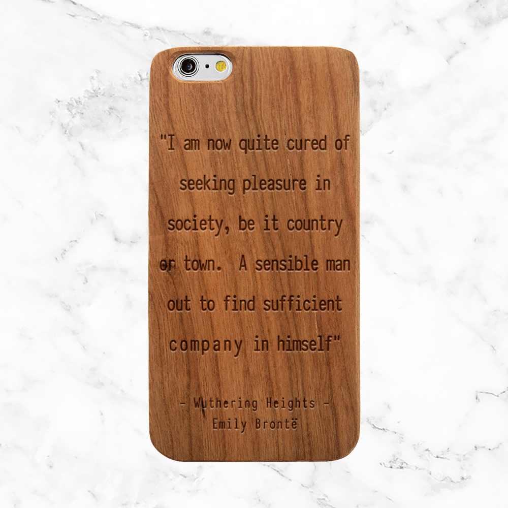 Wuthering Heights Solitude Quote - iPhone and Galaxy Wood Phone Case