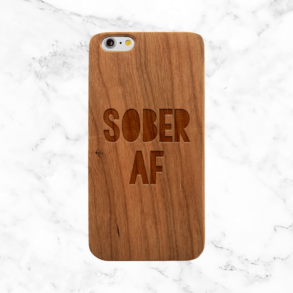 Sober AF -  Wood iPhone and Galaxy Case