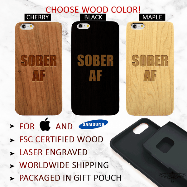 Sober AF Wood Phone Case