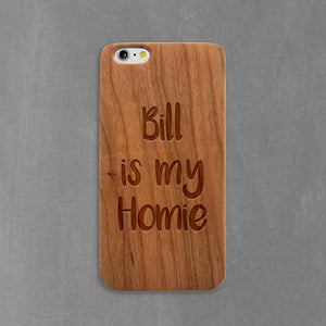 Bill is my Homie Wood iPhone Case